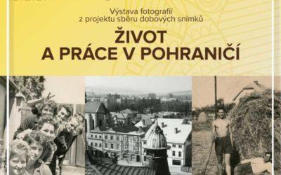 Výstavu fotografii Život a práce v pohraničí můžete vidět do listopadu